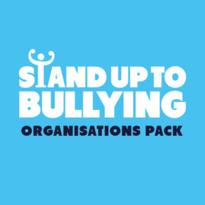 Stand Up To Bullying Organisations Pack