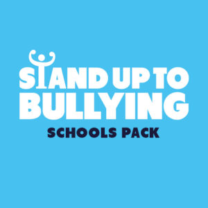 Stand Up To Bullying Schools Pack