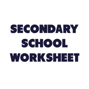 Secondary School Worksheet