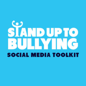 Stand Up To Bullying Social Media Toolkit